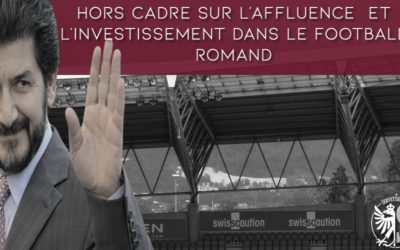 Hors-cadre : l'affluence et l'investissement dans le football romand