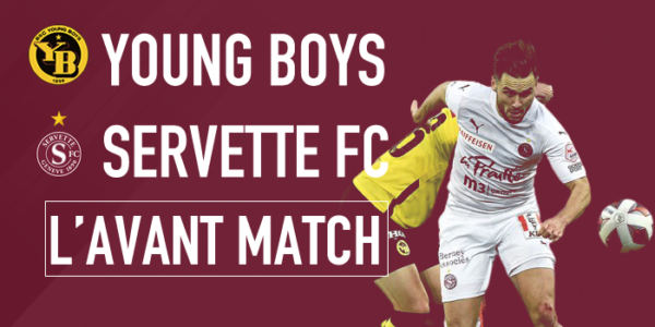 BSC Young Boys – Servette FC : Bis repetita ?