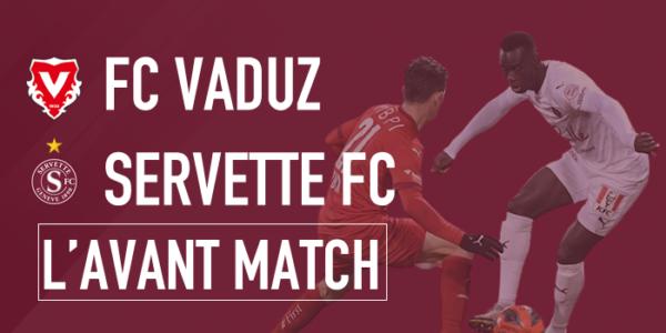 FC Vaduz- Servette FC : A l'assaut du Liechtenstein